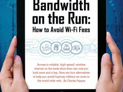 Bandwidth on the Run: How to Avoid Wi-Fi Fees – EXHIBITOR magazine